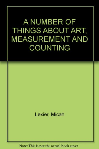 A NUMBER OF THINGS ABOUT ART, MEASUREMENT AND COUNTING