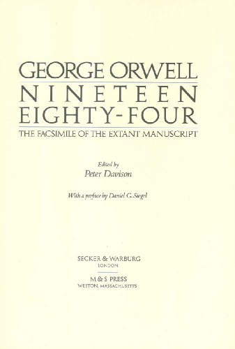 Nineteen Eighty-four: The Facsimile of the Extant Manuscript