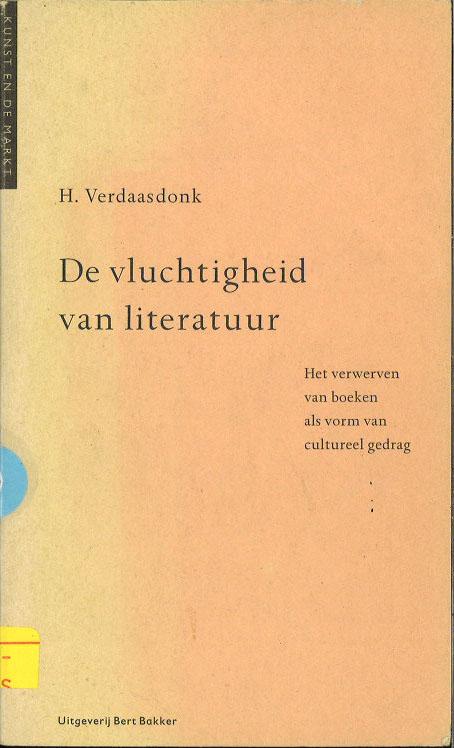 De vluchtigheid van literatuur: Het verwerven van boeken als vorm van cultureel gedrag (Kunst en de markt) (Dutch Edition)