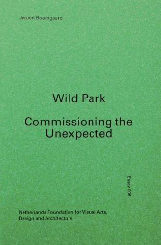 Wild Park - Commissioning the Unexpected (Essayreeks (6))