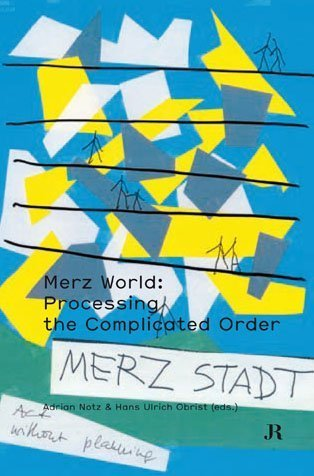 Merz World: Processing the Complicated Order (Hapax)