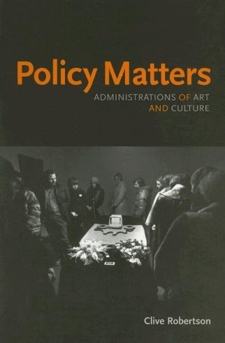 Policy Matters: Administrations of Art and Culture