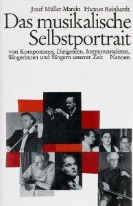 Das musikalische Selbstportrait von Komponisten, Dirigenten, Instrumentalisten, Sängerinnen und Sängern unserer Zeit. With illustrations