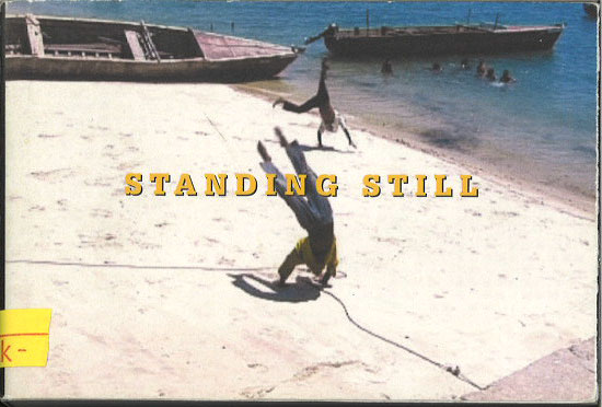 Standing Still / Travelling Slowly