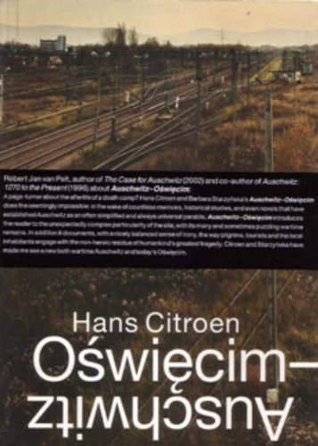 Auschwitz-Oswiecim: The Hidden City in the East