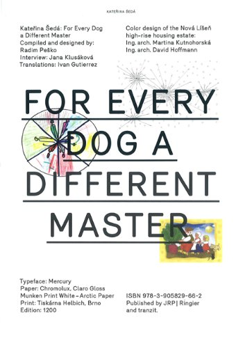 Katerina Seda: For Every Dog a Different Master (Tranzit)