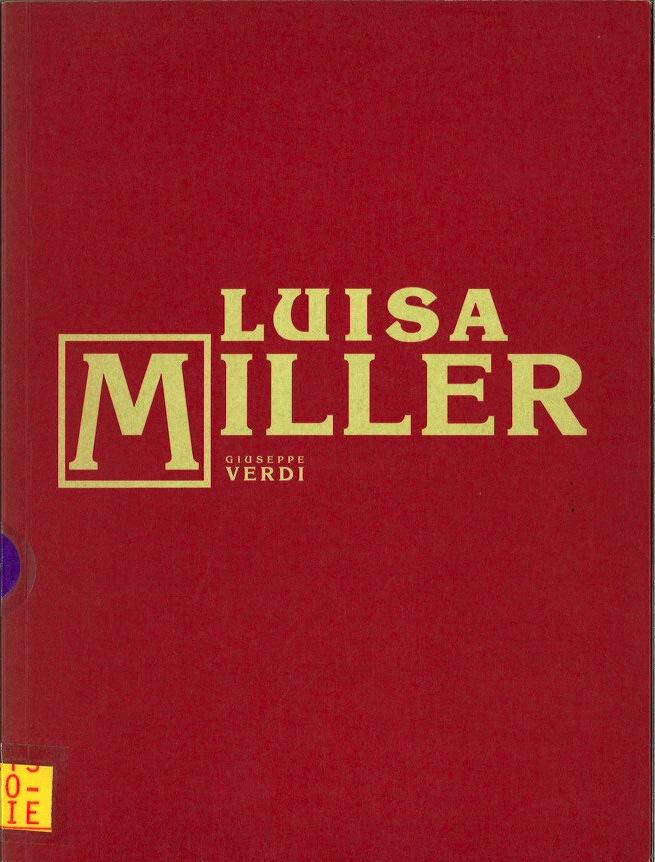 Luisa Miller: Giuseppe Verdi 1813-1901,