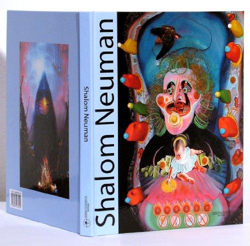 Shalom Neuman: 40 Years of Fusion Art 1967 - 2007