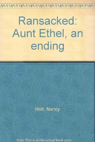 Ransacked: Aunt Ethel, an ending
