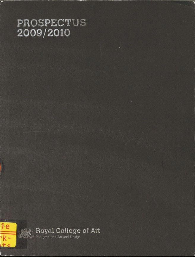 Royal College of Art: Prospectus 2009/2010 : postgraduate art and design
