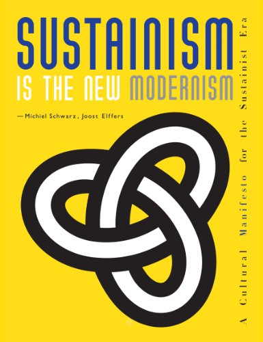 Sustainism is the New Modernism: \A Cultural Manifesto for the Sustainist Era