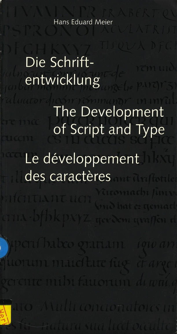 Die Schrift-entwicklung/ The Development of Script and Type/ Le developpement Des Caracteres