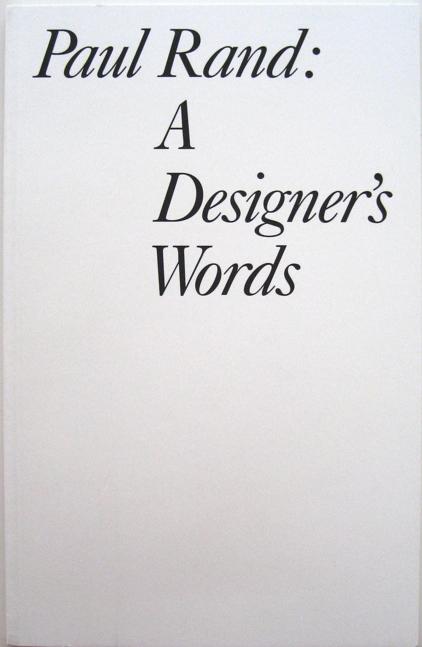 Paul Rand: A Designer's Words