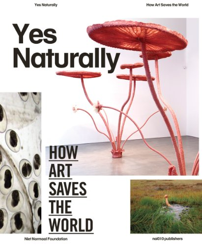 Yes Naturally: How Art Saves the World