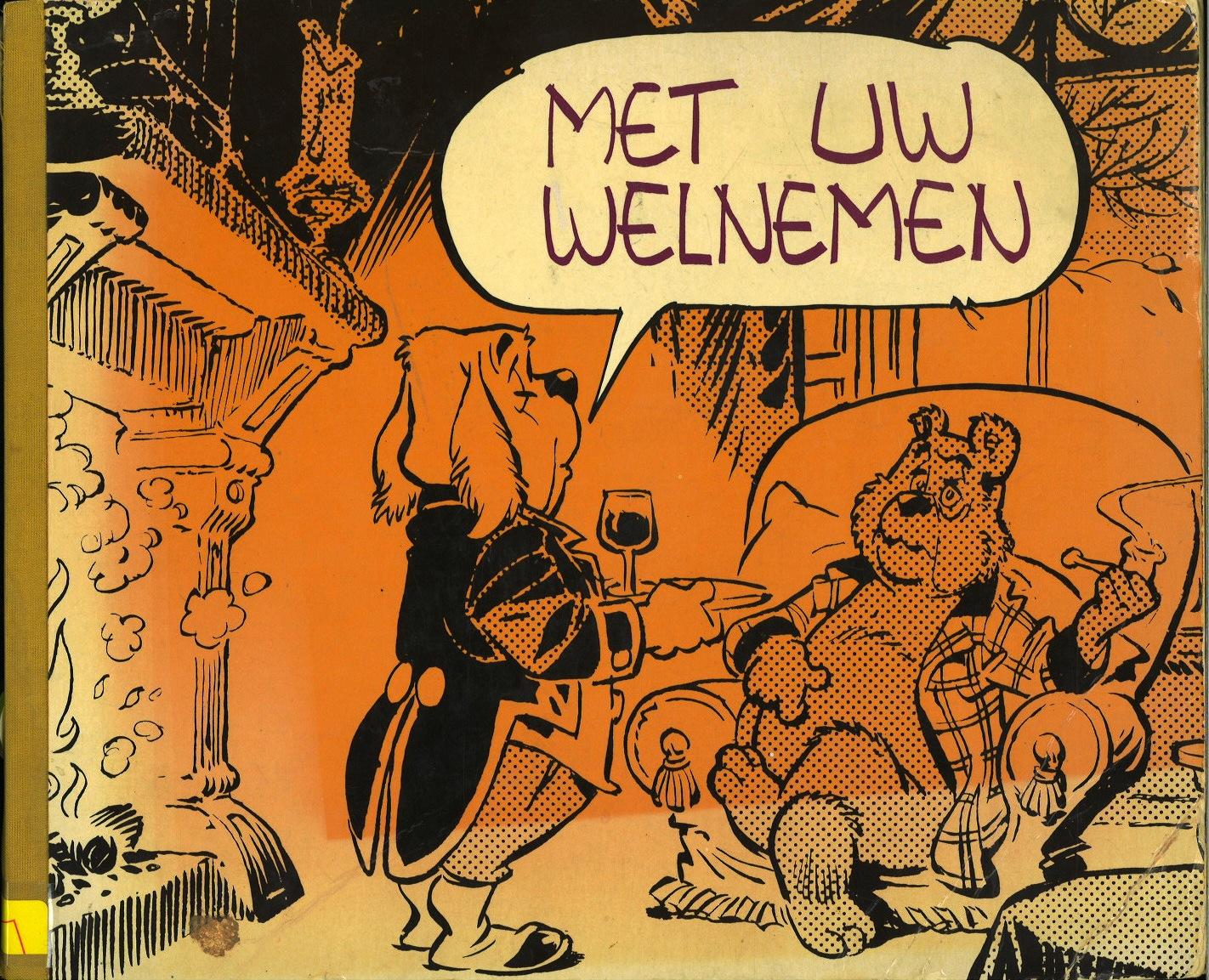 Met Uw Welnemen (By Your Leave)