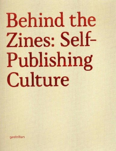 Behind the Zines: Self-Publishing Culture Behind the Zines