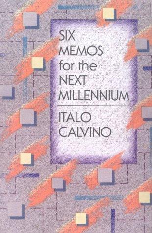 Six Memos for the Next Millennium (Charles Eliot Norton Lectures)