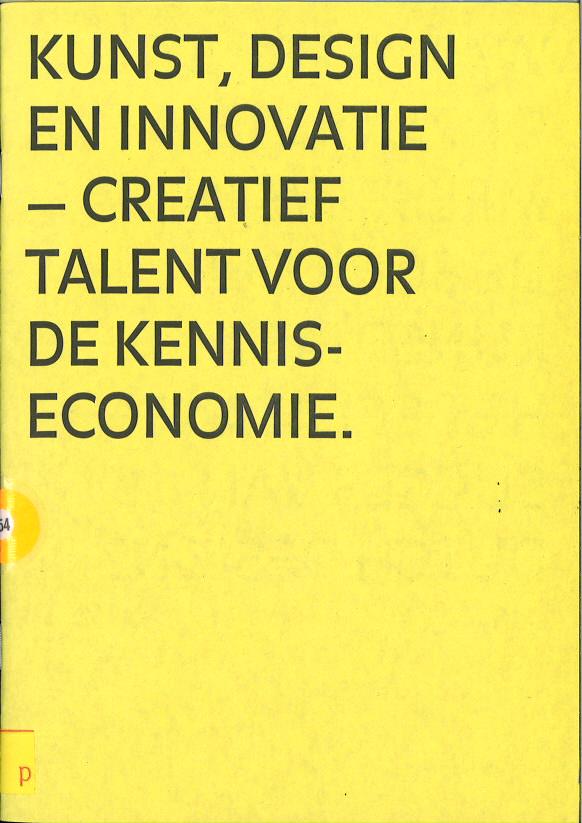 Kunst, Design en Innovatie – Creatief talent voor de kennis-economie.