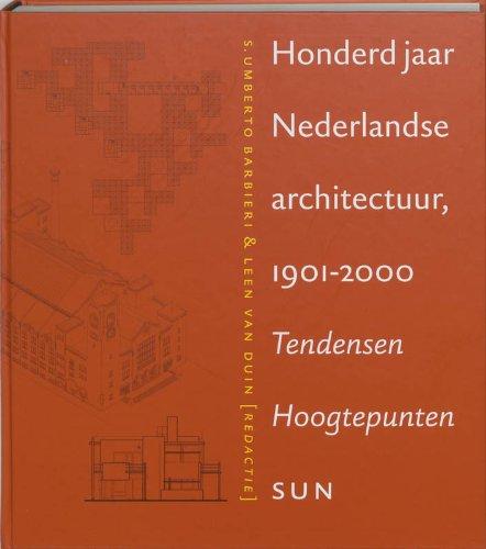 Honderd jaar Nederlandse architectuur, 1901-2000: Tendensen, hoogtepunten