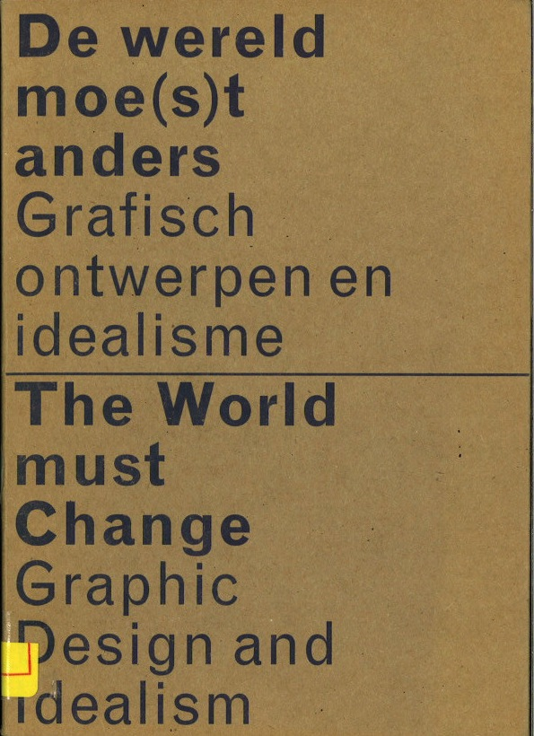 The World Must Change - Graphic Design and Idealism