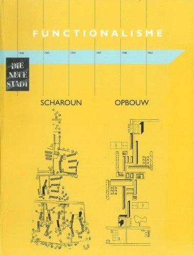 Functionalisme 1927-1961: Hans Scharoun versus de Opbouw