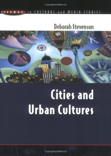 Cities and Urban Cultures (Issues in Cultural and Media Studies)