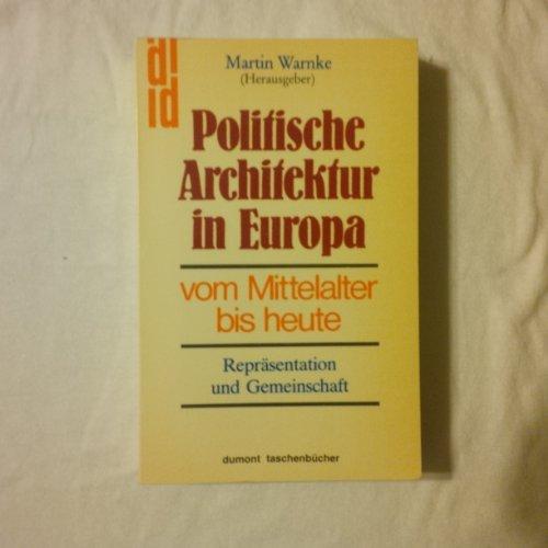 Politische Architektur in Europa vom Mittelalter bis heute: Repräsentation und Gemeinschaft