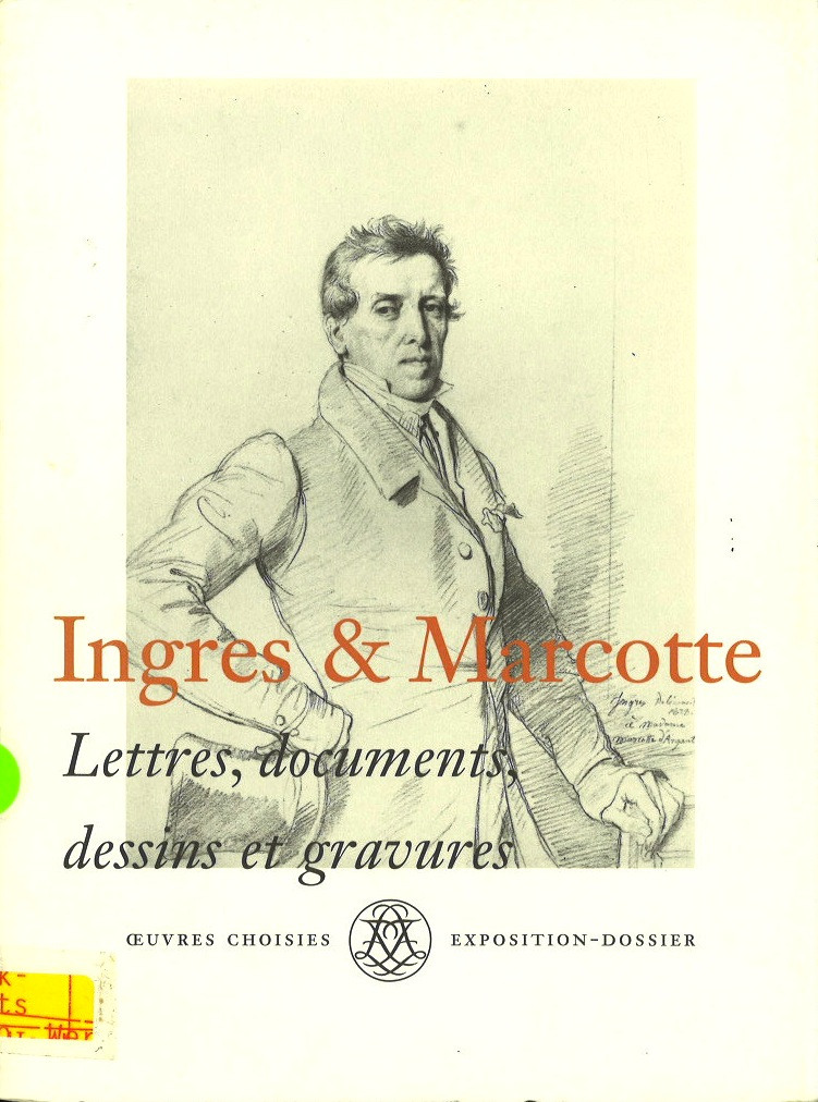 Ingres & Marcotte: Lettres, Documents, Dessins et Gravures