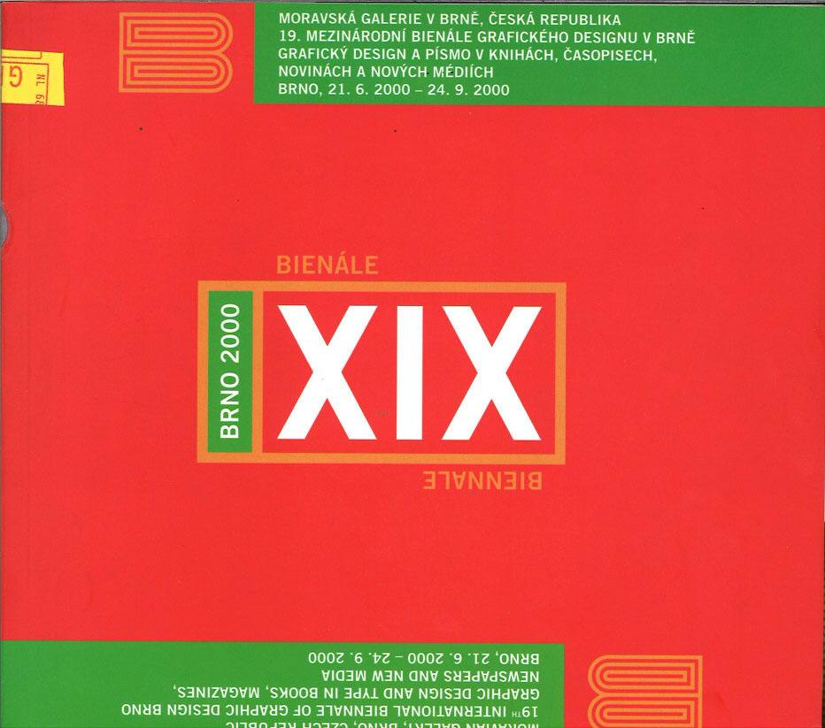 19. mezinárodní bienále grafického designu Brno 2000: Plakát, vizuální styl, informacní a reklamní grafika = 19th International biennale of graphic ... information and advertising graphics