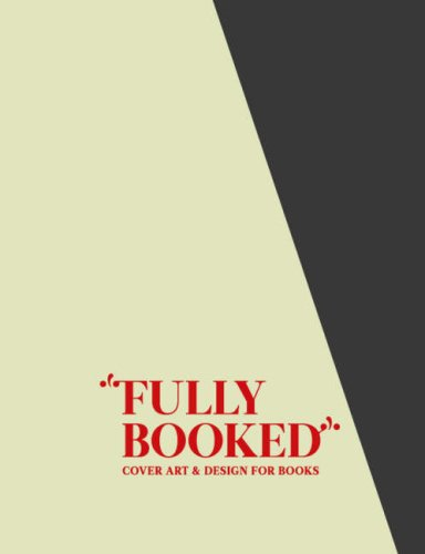 Fully Booked: Cover Art & Design for Books