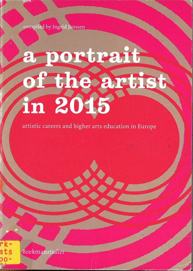 A portrait of the artist in 2015. Artistic careers and higher arts education in Europe