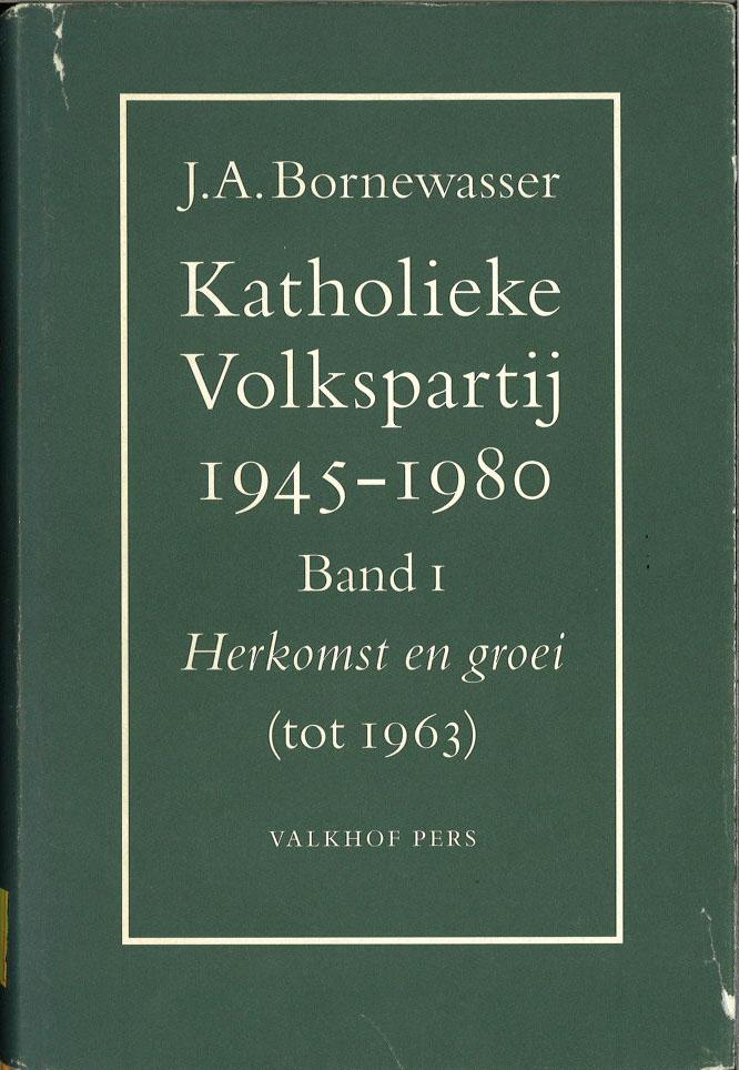 Katholieke Volkspartij 1945-1980 (Bronnen & studies / Katholiek Documentatie Centrum)