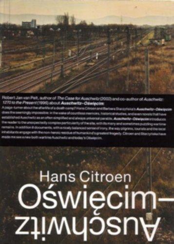 Auschwitz-Oswiecim: The Hidden City in the East