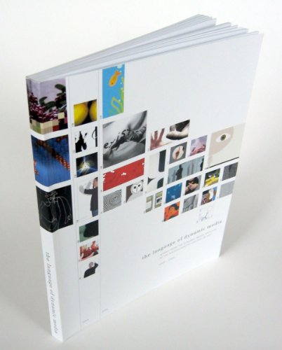 The Language of Dynamic Media: Works from the Dynamic Media Institute at the Massachusetts College of Art 2000-2005