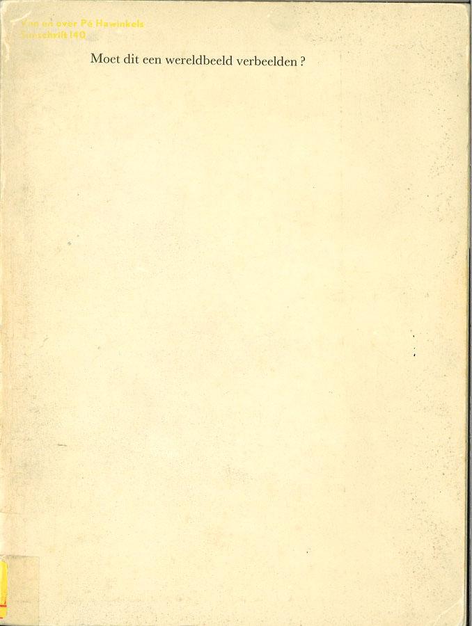 Moet dit een wereldbeeld verbeelden?: Van en over Pe Hawinkels (Sunschrift , 140) (Dutch Edition)