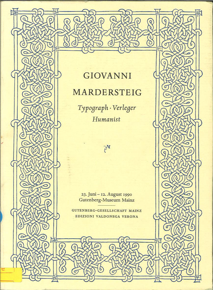 Giovanni Mardersteig: Typograph, Verleger, Humanist : [bibliographisch-dokumentarischer Katalog zur Ausstellung im Gutenberg-Museum Mainz, 23. Juni-12. August 1990] (German Edition)