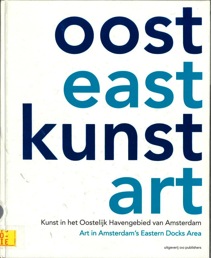 East Art: Art in Amsterdam's Eastern Docks Area