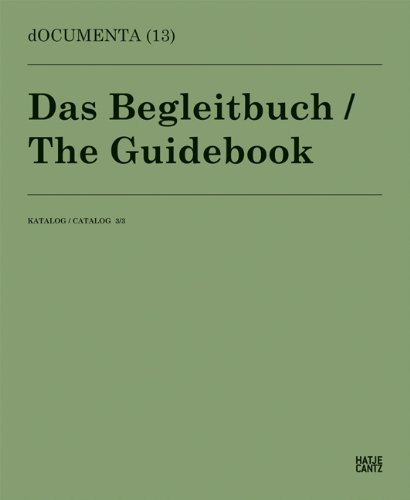 Documenta 13: Catalog III/3, The Guidebook