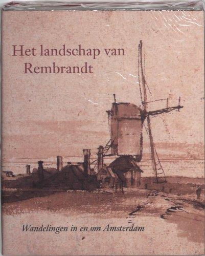 Het landschap van Rembrandt: Wandelingen in en om Amsterdam