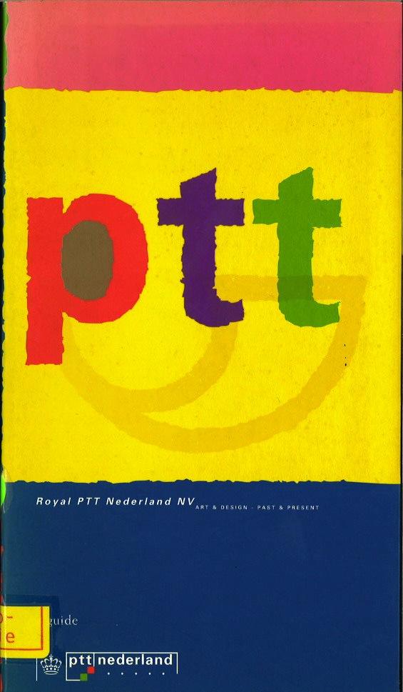 Royal PTT Nederland NV: Art & Design - Past and Present