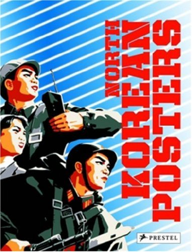 North Korean Posters: The David Heather Collection