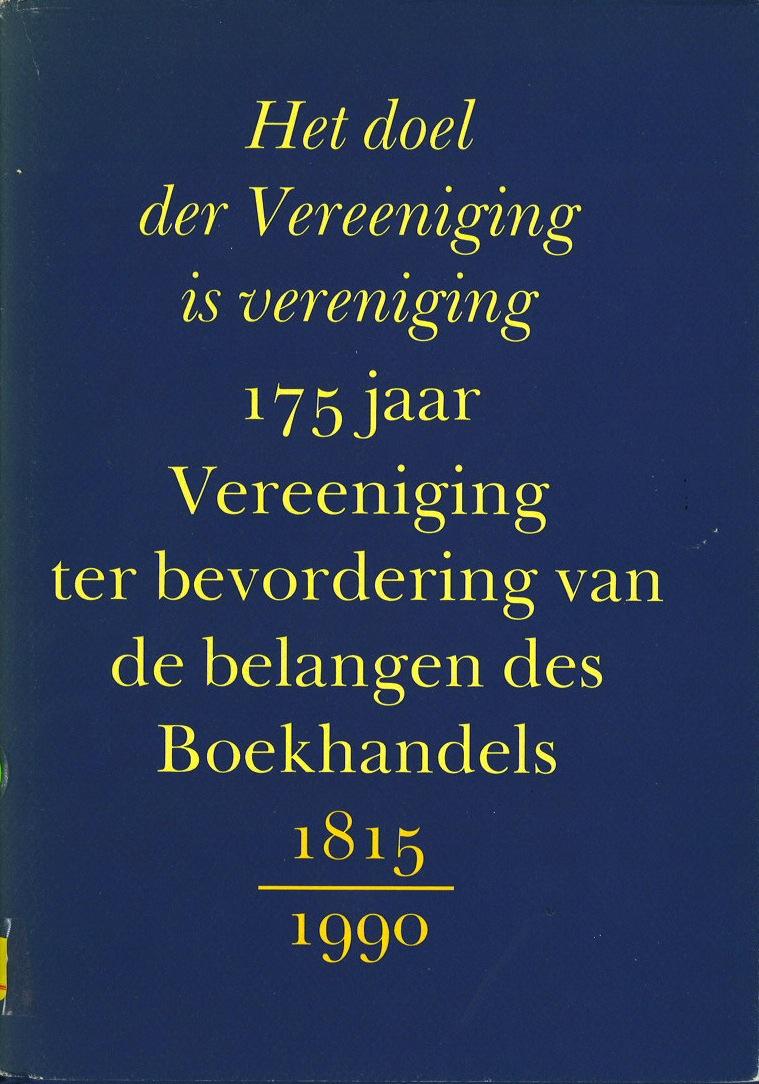 175 jaar Vereening ter bevordering van de belangen des Boekhandels 1815–1990