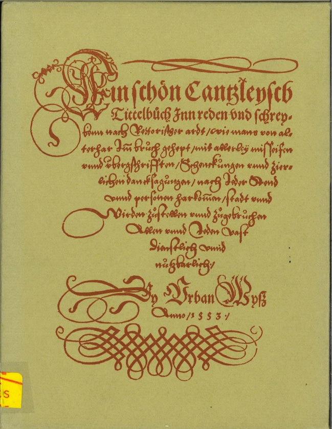 Ein Schön Cantzleyisch Tittelbuch inn Reden und Schreybenn nach Rettorischer Ardt 1553