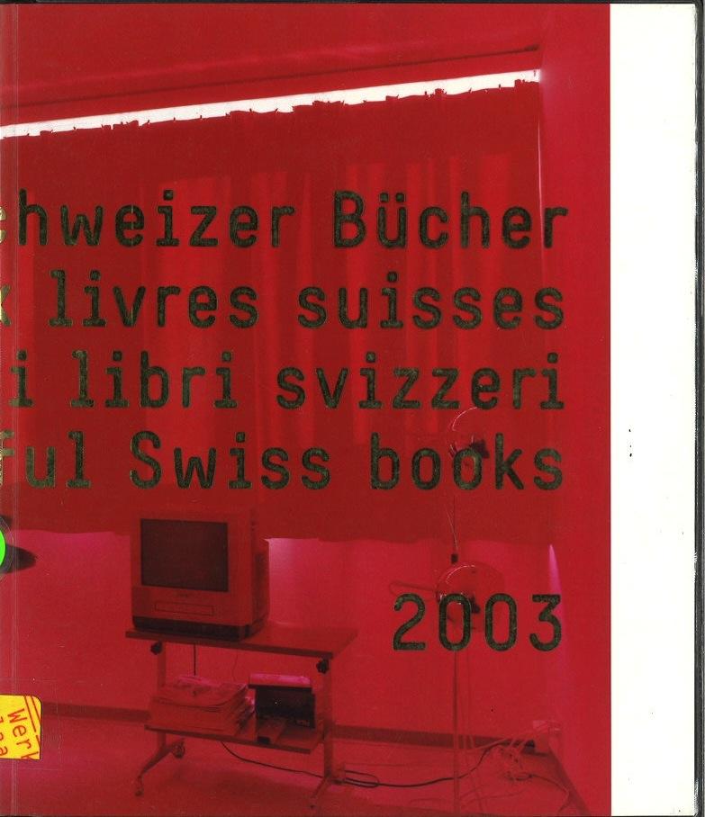 Die schönsten Schweizer Bücher 2003 Les plus beaux livres suisses 2003 I più bei libri svizzeri 2003 The most beautiful books 2003