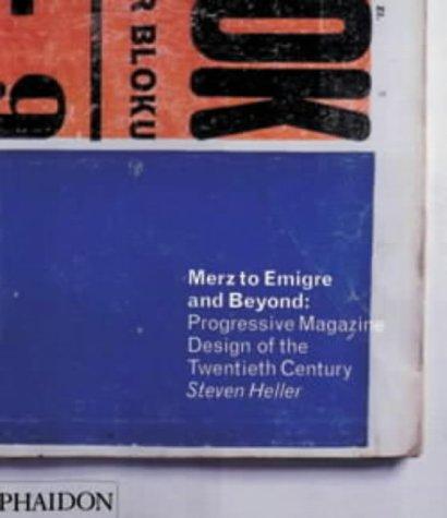 Merz to Emigre and Beyond: Avant-Garde Magazine Design of the Twentieth Century: Progressive Magazine Design of the Twentieth Century