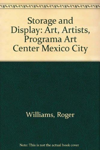 Storage and Display: Art, Artists, Programa Art Center Mexico City