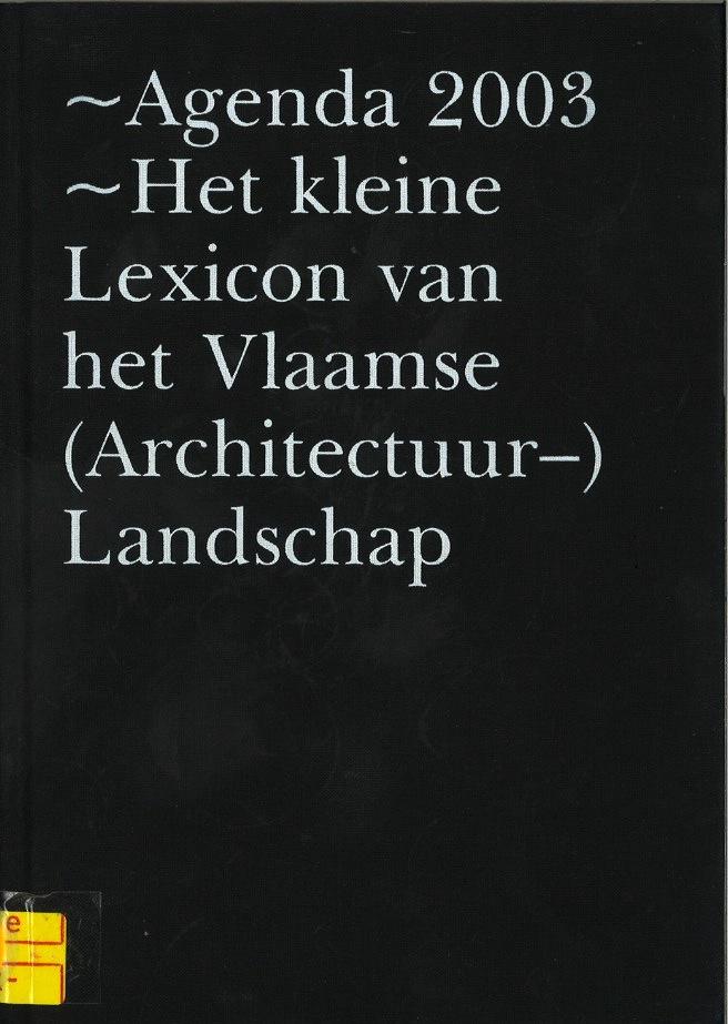 Agenda 2003: \Het kleine lexicon van het Vlaamse (Architectuur) Landschap