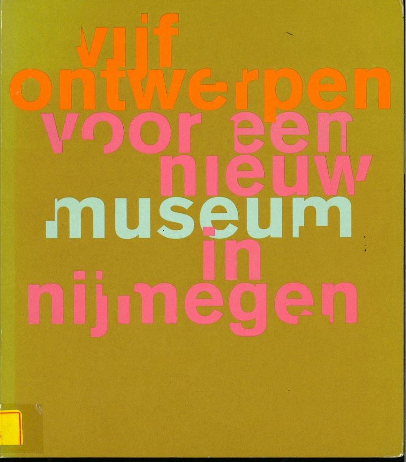 Vijf ontwerpen voor een nieuw museum in Nijmegen