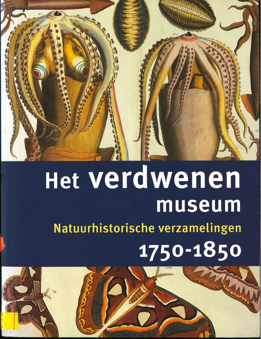 Het verdwenen museum Natuurhistorische verzamelingen 1750-1850