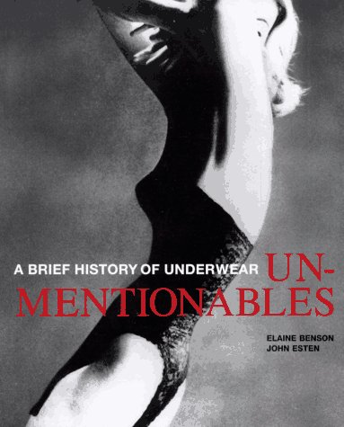 Unmentionables: A Brief History of Underwear